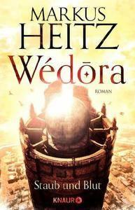 Heitz, Markus - Wedora - Staub und Blut