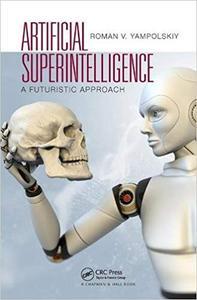 Artificial Superintelligence: A Futuristic Approach (Repost)