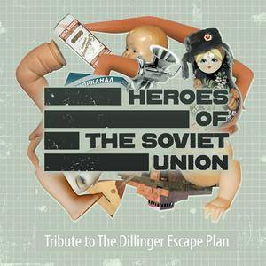 VA - Heroes Of The Soviet Union: Tribute To The Dillinger Escape Plan (2013)