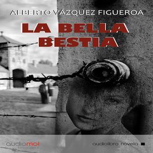 «La bella bestia» by Alberto Vázquez-Figueroa
