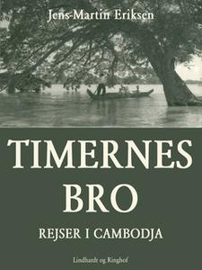 «Timernes bro - rejser i Cambodja» by Jens-Martin Eriksen