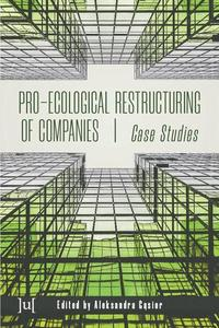 Pro-ecological Restructuring of Companies: Case Studies by Aleksandra Gąsior