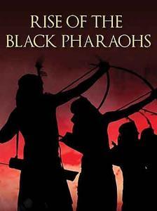 The Rise of the Black Pharaohs (2014)