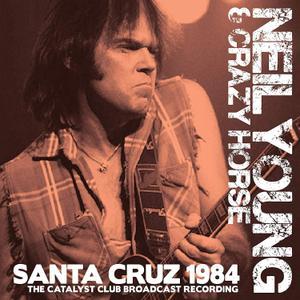 Neil Young & Crazy Horse – Santa Cruz 1984 (2019) [Bootleg]