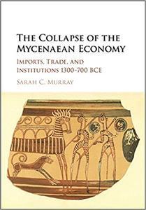 The Collapse of the Mycenaean Economy