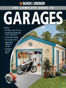 Black & Decker The Complete Guide to Garages (repost)
