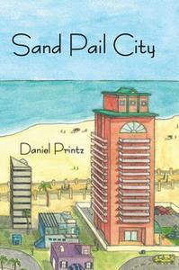 «Sand Pail City» by Daniel Printz