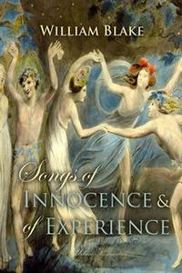 «Songs of Innocence and of Experience» by William Blake