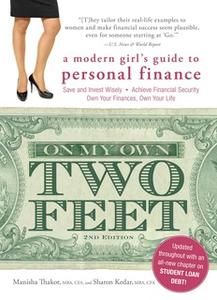 «On My Own Two Feet: A Modern Girl's Guide to Personal Finance» by Manisha Thakor,Sharon Kedar