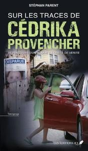 """Stéphan Parent, """"Sur les traces de Cédrika Provencher"""""""
