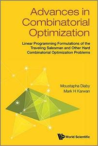 Advances In Combinatorial Optimization: Linear Programming Formulations Of The Traveling Salesman And Other Hard Combina