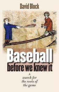 Baseball Before We Knew It: A Search for the Roots of the Game (Repost)