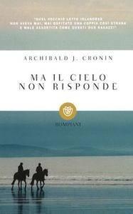 A.J. Cronin - Ma il cielo non risponde