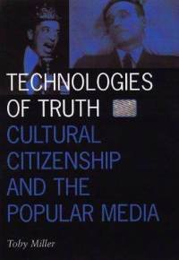 Technologies of Truth: Cultural Citizenship and the Popular Media
