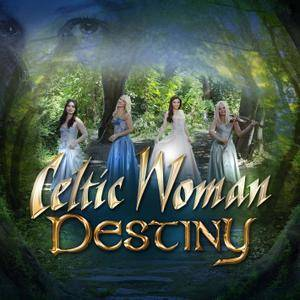 Celtic Woman - Destiny (2016) [Official Digital Download 24-bit/96kHz]