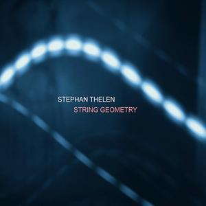 Stephan Thelen - String Geometry (2008)