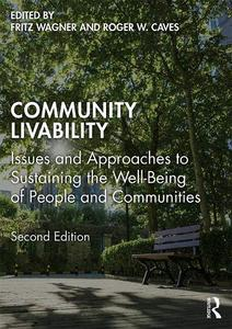 Community Livability: Issues and Approaches to Sustaining the Well-Being of People and Communities, 2nd Edition