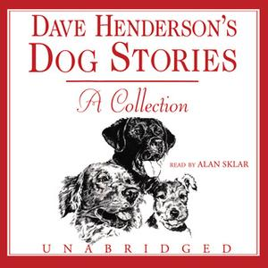 «Dave Henderson's Dog Stories» by Dave Henderson