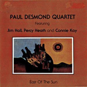 Paul Desmond Quartet - East Of The Sun (Remastered) (1960; 2019)