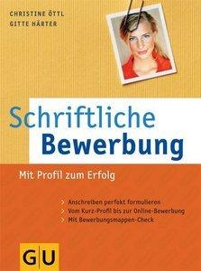 Schriftliche Bewerbung: Mit Profil zum Erfolg. Anschreiben perfekt formuliert.
