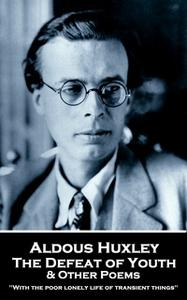 «The Defeat of Youth & Other Poems» by Aldous Huxley