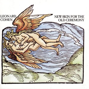 Leonard Cohen - New Skin For The Old Ceremony (1974/2014) [Official Digital Download]