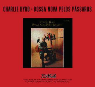 Charlie Byrd - Bossa Nova Pelos Passaros (1962) {Riverside RCD-9436-2, 20-bit K2 Edition rel 2002}