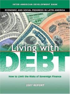Living with Debt: How to Limit the Risks of Sovereign Finance (David Rockefeller Inter-American Development Bank) (Repost)
