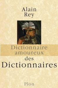 """Alain Rey, """"Dictionnaire amoureux des dictionnaires"""""""
