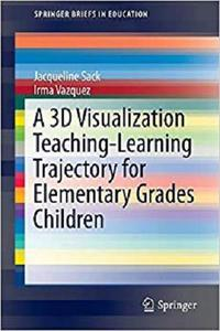 A 3D Visualization Teaching-Learning Trajectory for Elementary Grades Children   [Repost]