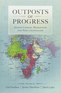 Outposts of Progress: Joseph Conrad, Modernism and (Post)colonialism
