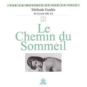 """Gérald Arcas, """"Le chemin du sommeil : Par la musique et par la voix Vol 2"""""""