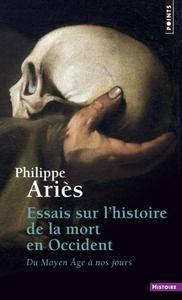 """Philippe Ariès, """"Essais sur l'histoire de la mort en Occident du Moyen Age à nos jours"""""""