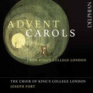The Choir of Kings College London & Joseph Fort - Advent Carols from King's College London (2019)