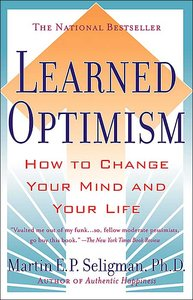 Learned Optimism: How to Change Your Mind and Your Life (repost)