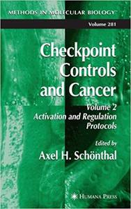 Checkpoint Controls and Cancer, Vol. 2 Activation and Regulation Protocols