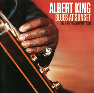 Albert King - Blues At Sunset: Live At Wattstax And Montreux (1973) Remastered 1993 [Re-Up]