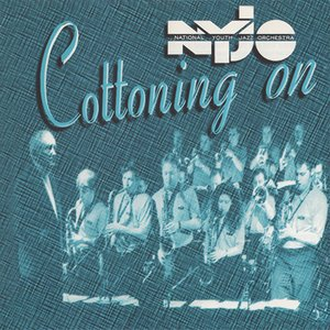 National Youth Jazz Orchestra (NYJO) - Cottoning On (1995)