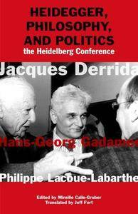 Heidegger, Philosophy, and Politics: The Heidelberg Conference