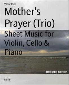 Mother's Prayer (Trio): Sheet Music for Violin, Cello & Piano