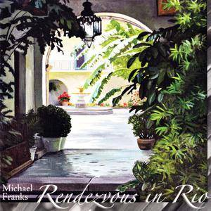 Michael Franks - Rendezvous In Rio (2006)