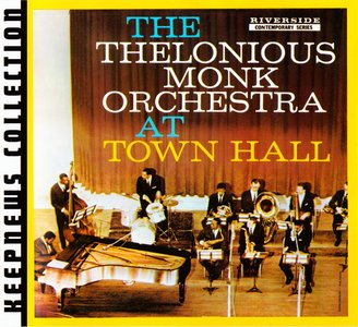 The Thelonious Monk Orchestra - At Town Hall (1959) {2007 Riverside} [Keepnews Collection Complete Series] (Item #14of27)