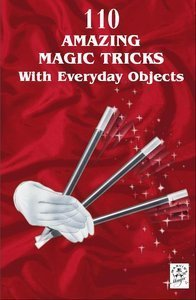 Marvin's Magic: 110 Amazing Magic Tricks With Everyday Objects [Repost]