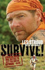 Survive!: Essential Skills and Tactics to Get You Out of Anywhere - Alive (repost)