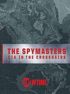 Spymasters: CIA in the Crosshairs (2015)