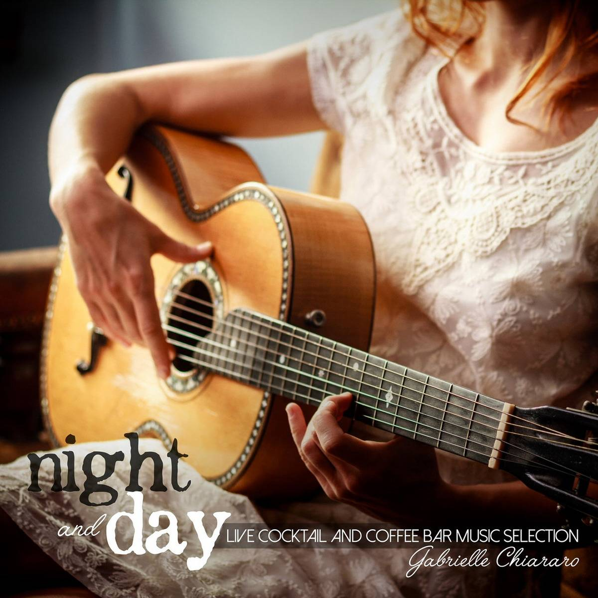 Gabrielle Chiararo - Night And Day: Live Cocktail And Coffee Bar Music Selection (2016)