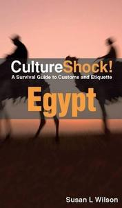 CultureShock! Egypt: A Survival Guide to Customs and Etiquette (4th Edition) (Repost)