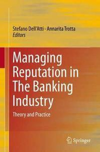 Managing Reputation in The Banking Industry: Theory and Practice (repost)