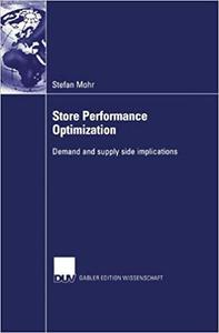 Store Performance Optimization: Demand and supply side implications