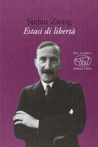 Stefan Zweig - Estasi di libertà
